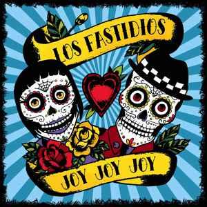 Los Fastidios mostram força e inspiração em Joy Joy Joy